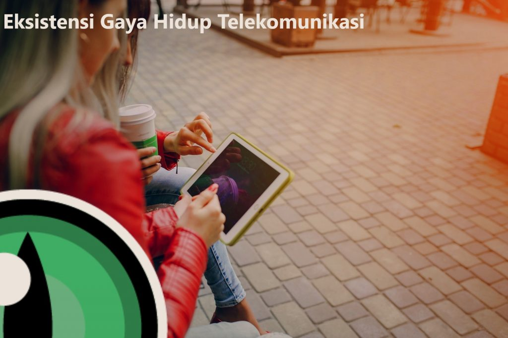 Eksistensi Gaya Hidup Telekomunikasi
