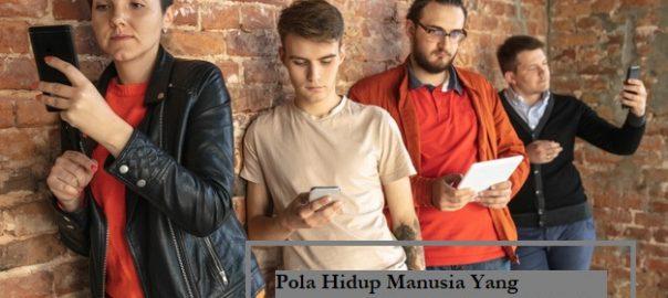 Pola Hidup Manusia Yang Dipengaruhi Perkembangan Digital
