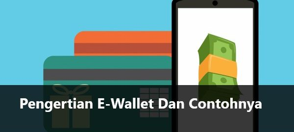 Pengertian E-Wallet Dan Contohnya